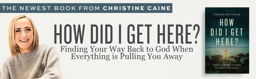Christine Caine How Did I Get Here