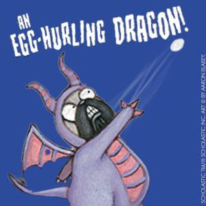 An egg-hurling dragon