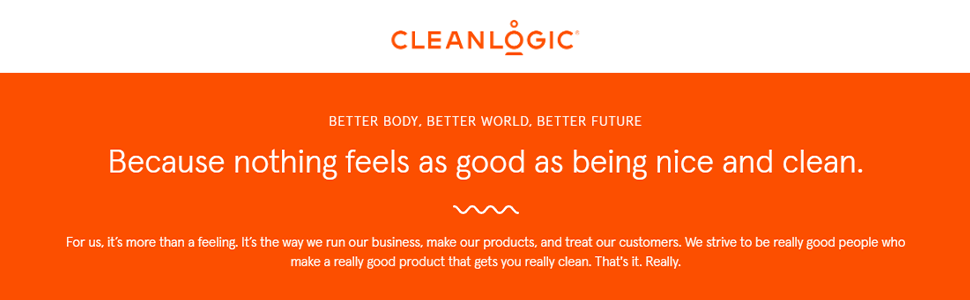 Cleanlogic Better Body, Better World, Better Future