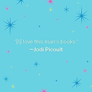 """""""[I] love this man's books."""" - Jodi Picoult"""