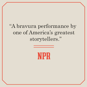 "NPRsays, ""A bravura performance byone of America's greatest storytellers."""