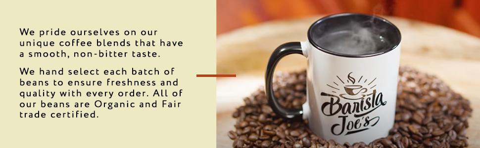 Barista Joe's coffee blends non-bitter, smooth taste, fresh to order, organic, fair trade coffee