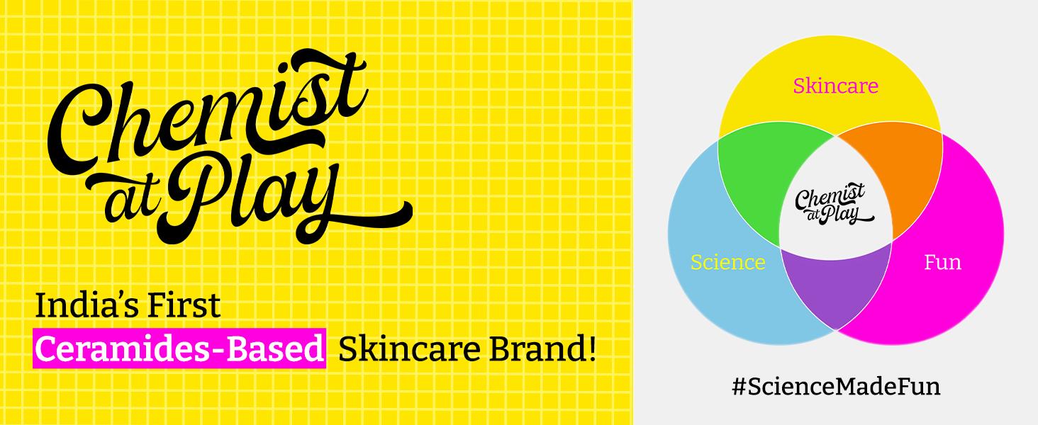 Chemist at Play First Ceramides Based Skincare Brand