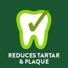 Reduces tartar amp; plaque