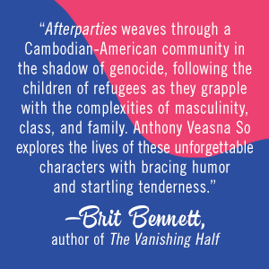 Afterparties by Anthony Veasna So, Brit Bennett quote