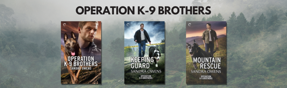 The Operation K-9 Brothers series by Sandra Ownes