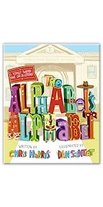 The Alphabet's Alphabet by Chris Harris, illustrated by Dan Santat