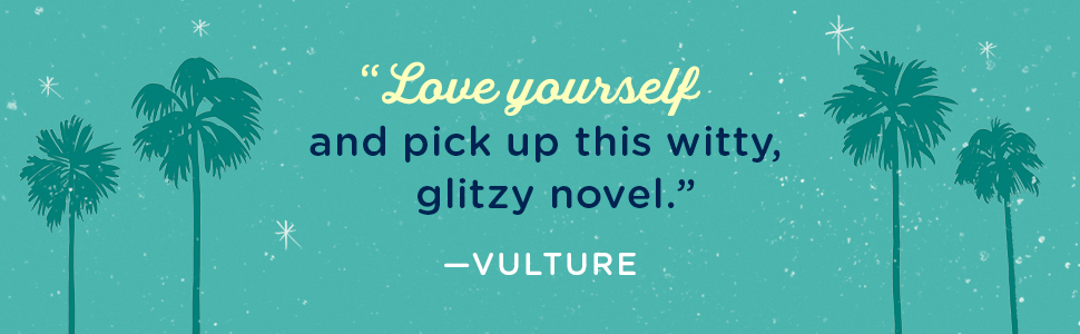 """""""Love yourself and pick up this witty, glitzy novel."""""""