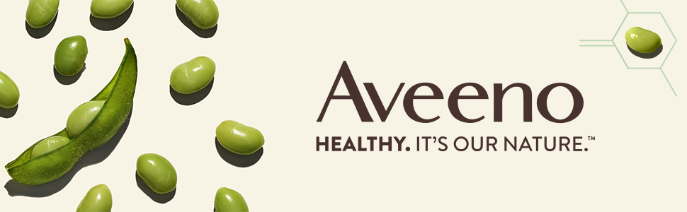 Soy beans - Aveeno. Healthy. It's in our nature
