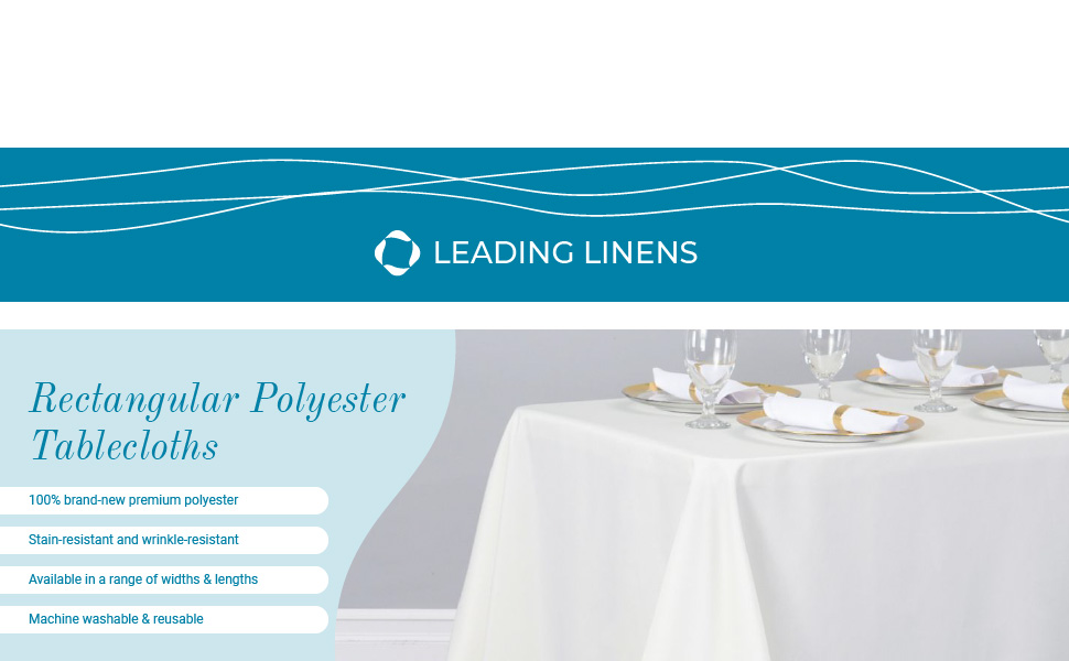 100% Brand-New Rectangular Polyester Tablecloths. Available in a variety of sizes.