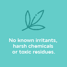 No known irritants, harsh chemicals or toxic resides