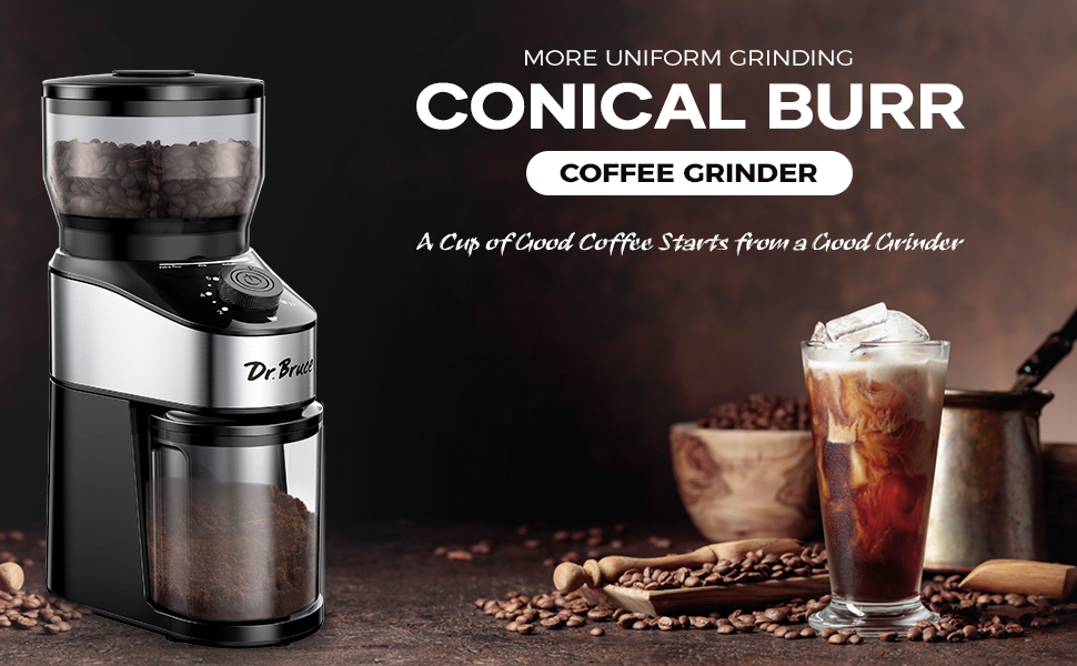 MORE UNIFORM GRINDING CONICAL BURR COFFEE GRINDER A Good Coffee is Your Best Companition