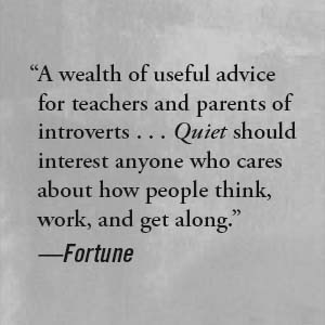 """Fortune says, """"A wealth of useful advice for teachers and parents of introverts ..."""""""