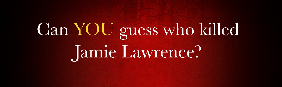 Can you guess who killed jamie lawrence