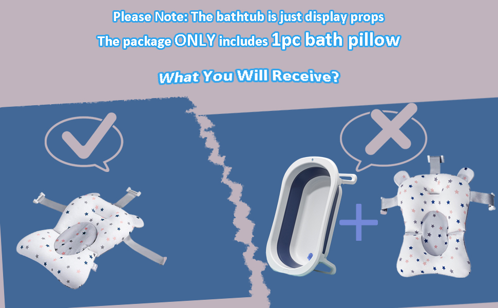 package only includes baby bath pillow, not include bathtub, the bathtub is only display props