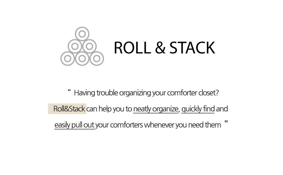 Rollamp;Stack can help you to neatly organize, quickly find and easily pull out your comforters.
