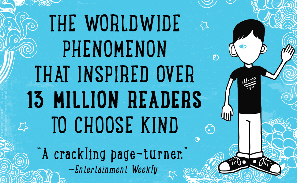 The worldwide phenomenon that inspired over 13 million readers to choose kind.