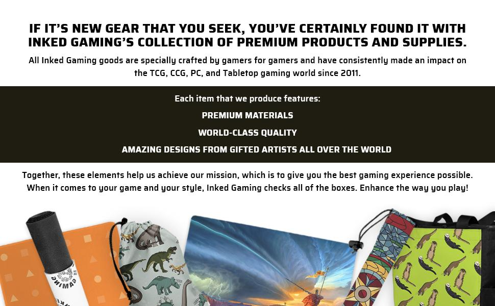 All Inked Gaming goods are specially crafted by gamers for gamers!