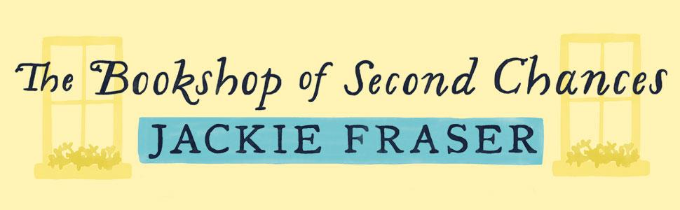 The Bookshop of Second Chances by Jackie Fraser - women's fiction;contemporary romance;rom com