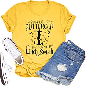 buckle up buttercup you just flipped my witch swith shirt