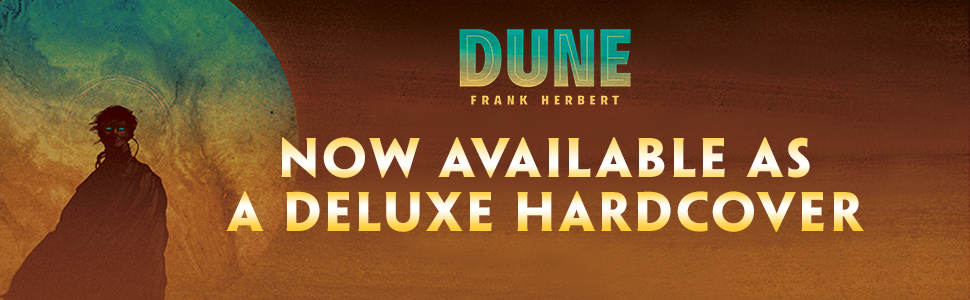 DUNE by Frank Herbet. Now available as a deluxe hardcover