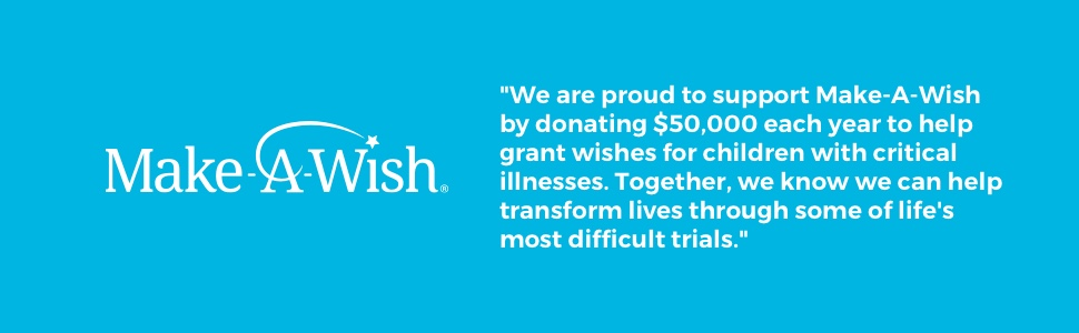 We support Make A Wish by donating each year to grant wishes for children
