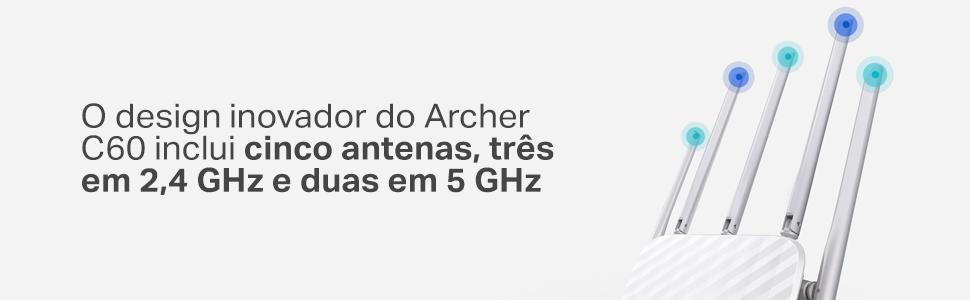 O Archer C60 possui 5 antenas. Três em 2,4 GHz e duas em 5 GHz