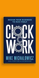 Clockwork by Mike Michalowicz