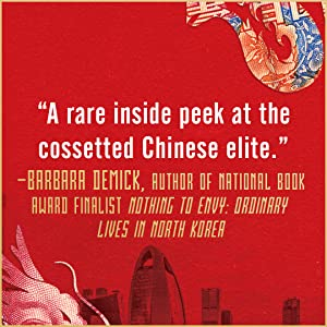 'A rare inside peek at the cossetted Chinese elite' - Barbara Demick