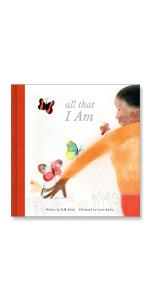 All That I Am, mh clark, illustrated book, nature, self discovery, camping, summer reading for kids