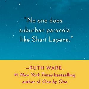 No one does suburban paranoia like Shari Lapena - Ruth Ware