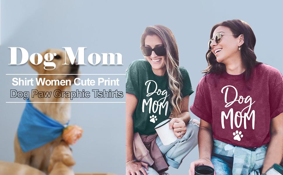 Dog Mom Shirt Women Cute Print Dog Graphic Tshirts