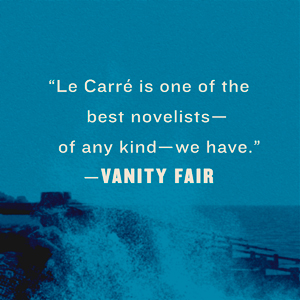 Vanity Fair says, Le Carre i some of the best novelists = of any kind - we have.