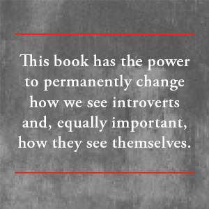 """This book has the power to permanently change how we see introverts"""""""