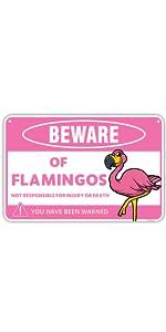 Beware of Flamingos Sign