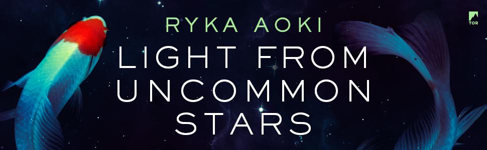 Light from Uncommon Stars Ryka Aoki