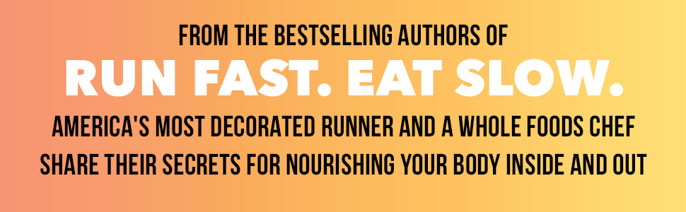 From the authors of Run Fast. Eat Slow. will help you nourish your body inside and out