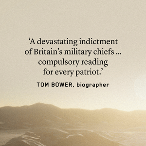 Praise from Tom Bower for The Changing of the Guard by Simon Akam