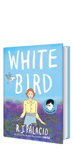 White Bird by R. J. Palacio