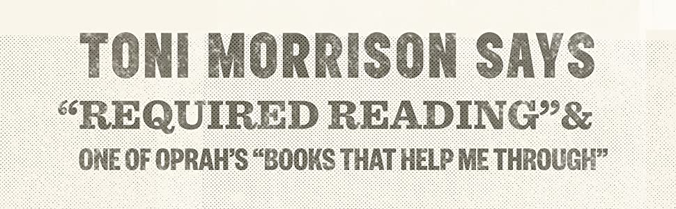 """Toni Morrison says """"required reading"""" & one of Oprah's """"books that helped me through"""";Ta-Nehisi"""