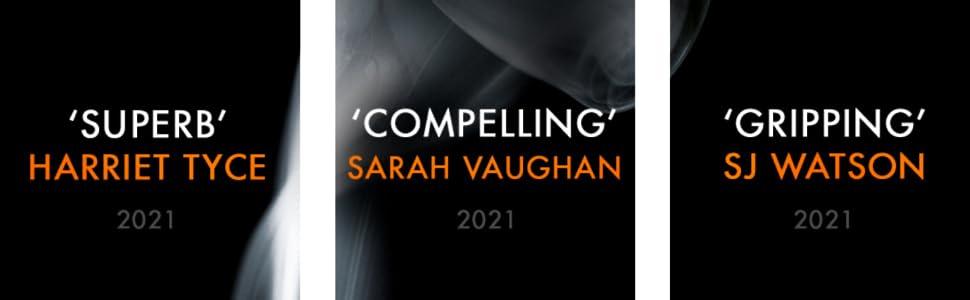'Superb' Harriet Tyce, 'Compelling' Sarah Vaughan, 'Gripping' SJ Watson
