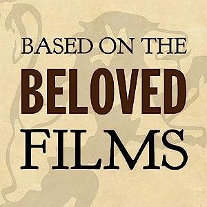 Based on the beloved films