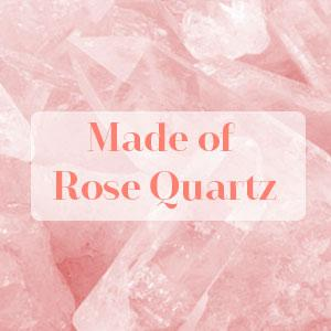 Made of Rose Quartz