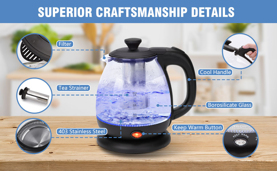 Show the kettle filter,tea strainer,stainless steel,cool handle,borosilicate glass,keep warm button