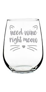 Text says Need wine right meow, with cat ears and whiskers engraved around text.