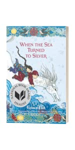 When the Sea Turned to Silver by Grace Lin