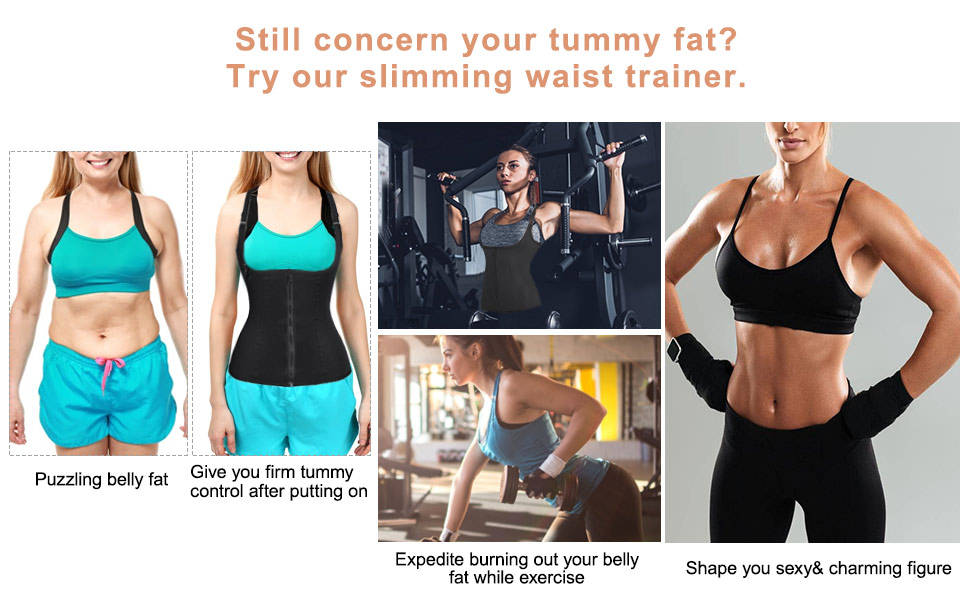 Still concern your tummy fat? Try our slimming waist trainer.