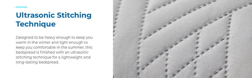 ultrasonic stitching makes for a lightweight and long lasting bedspread
