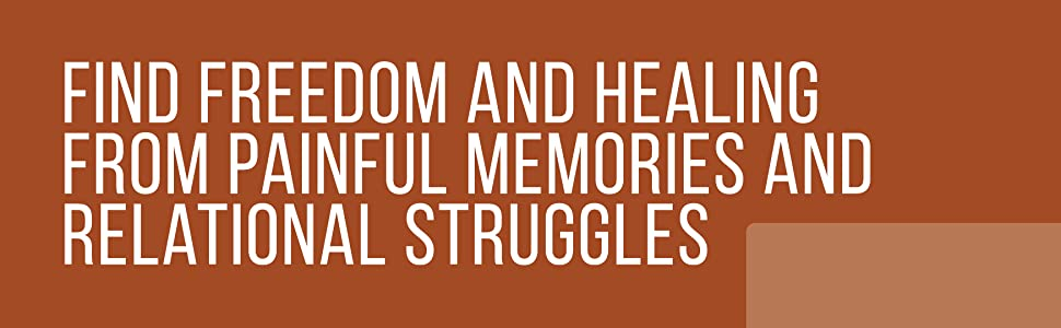 """quote """"find freedom and healing from painful memories and relational struggles"""""""