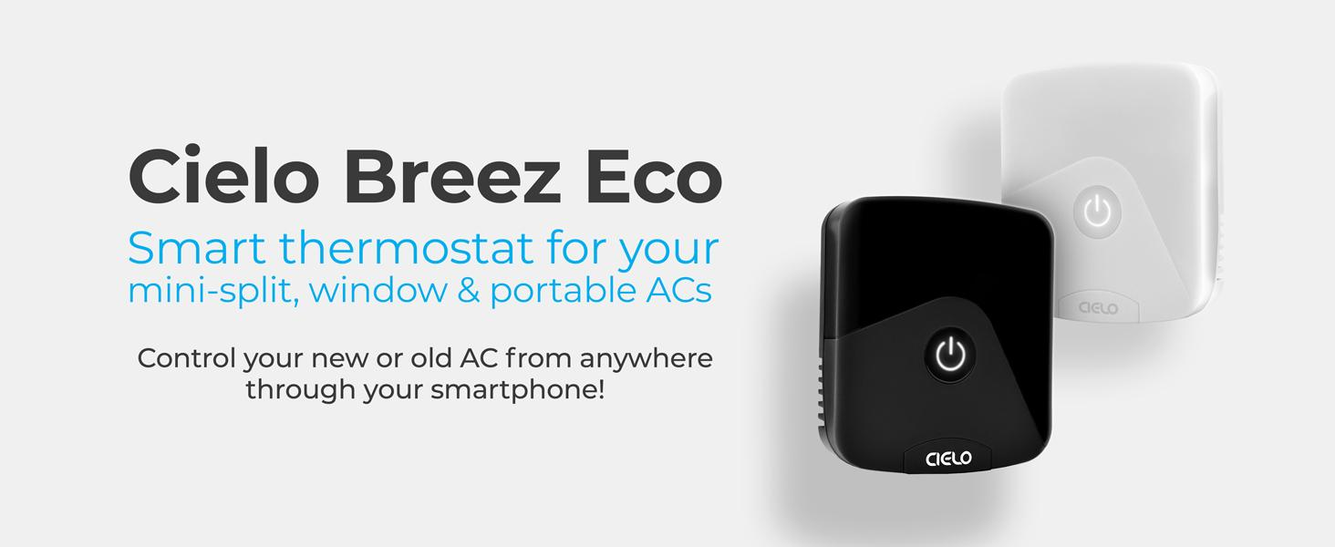 CIELO BREEZ ECO- control your mini-split, window or portable air conditioner from anywhere anytime